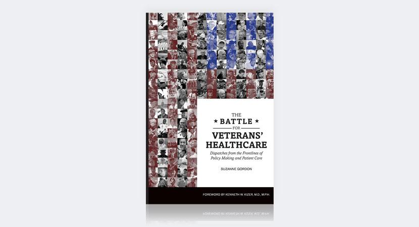 "Book Cover Of Suzanne Gordon's ""The Battle For Veterans Healthcare"""